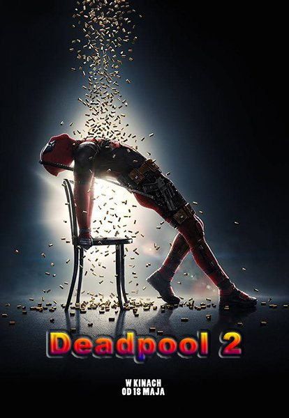 Deadpool 2 (2018)  Cam-MPEG-4-AVC-H.264-AAC /Dubbing/PL